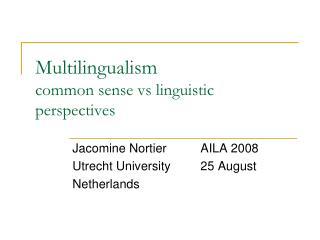 Multilingualism  common sense vs linguistic perspectives