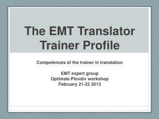 The EMT Translator Trainer Profile