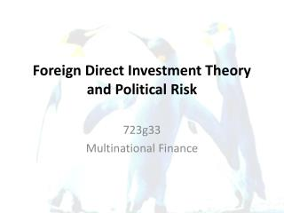 Foreign Direct Investment Theory and Political Risk