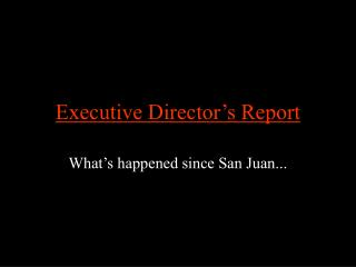 Executive Director s Report