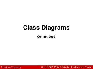 Class Diagrams   Oct 20, 2006
