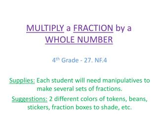 MULTIPLY a FRACTION by a WHOLE NUMBER