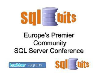 Europe s Premier   Community  SQL Server Conference