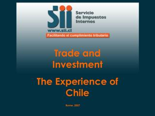 Trade and Investment The Experience of Chile