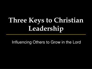 Three Keys to Christian Leadership