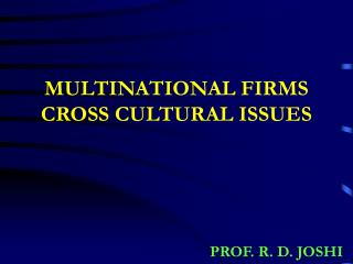 MULTINATIONAL FIRMS CROSS CULTURAL ISSUES