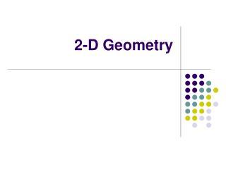 2-D Geometry