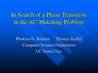 In Search of a Phase Transition in the AC-Matching Problem