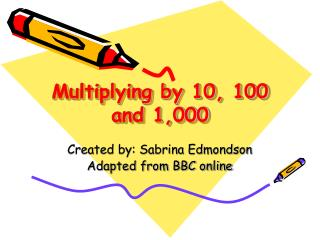 Multiplying by 10, 100 and 1,000