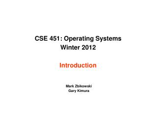 CSE 451: Operating Systems Winter 2012  Introduction