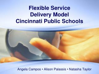 Flexible Service  Delivery Model Cincinnati Public Schools
