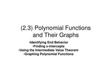 2.3 Polynomial Functions and Their Graphs