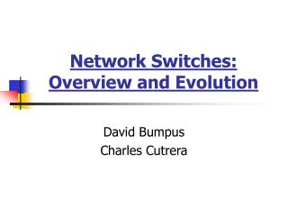 Network Switches: Overview and Evolution