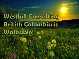Westhill Consulting British Colombia is Walkable!