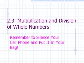 2.3  Multiplication and Division of Whole Numbers
