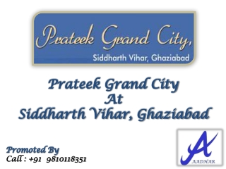 Prateek Grand City Contact Us 09810118351