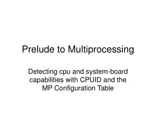 Prelude to Multiprocessing
