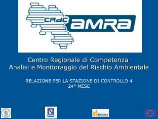 Centro Regionale di Competenza  Analisi e Monitoraggio del Rischio Ambientale  RELAZIONE PER LA STAZIONE DI CONTROLLO 4
