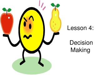 Lesson 4:    Decision Making