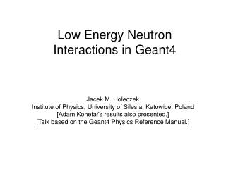 Low Energy Neutron Interactions in Geant4
