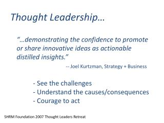 demonstrating the confidence to promote or share innovative ideas as actionable distilled insights.     -- Joel Kurtzm