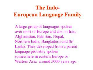 The Indo- European Language Family