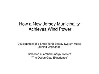 How a New Jersey Municipality  Achieves Wind Power