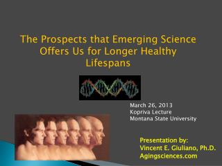 The Prospects that Emerging Science Offers Us for Longer Healthy Lifespans