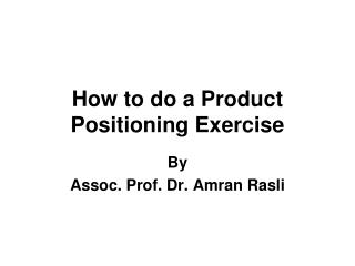 How to do a Product Positioning Exercise