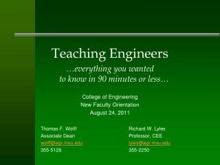 Teaching Engineers  everything you wanted  to know in 90 minutes or less   College of Engineering New Faculty Orientatio