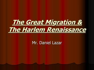 The Great Migration  The Harlem Renaissance