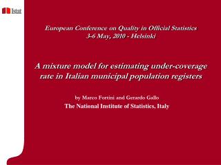 European Conference on Quality in Official Statistics  3-6 May, 2010 - Helsinki    A mixture model for estimating under-