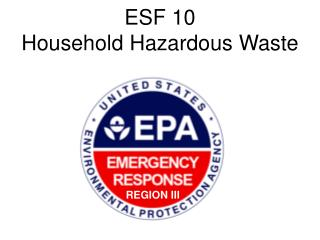 ESF 10  Household Hazardous Waste