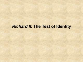 Richard II: The Test of Identity