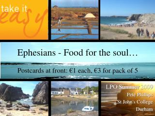 Ephesians - Food for the soul   Postcards at front:  1 each,  3 for pack of 5