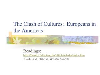 The Clash of Cultures:  Europeans in the Americas