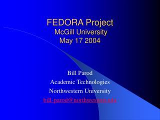 FEDORA Project  McGill University  May 17 2004