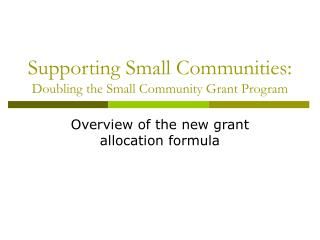 Supporting Small Communities: Doubling the Small Community Grant Program