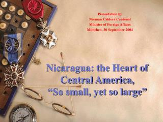 Nicaragua: the Heart of  Central America,   So small, yet so large