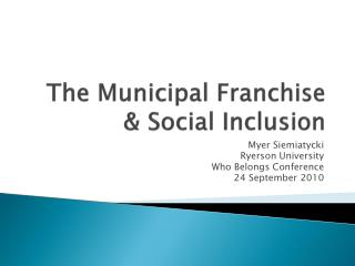 The Municipal Franchise  Social Inclusion