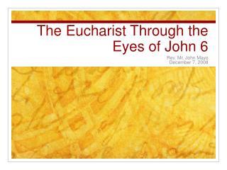 The Eucharist Through the Eyes of John 6