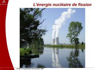 L  nergie nucl aire de fission