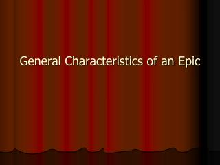 General Characteristics of an Epic