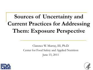 Sources of Uncertainty and Current Practices for Addressing Them: Exposure Perspective