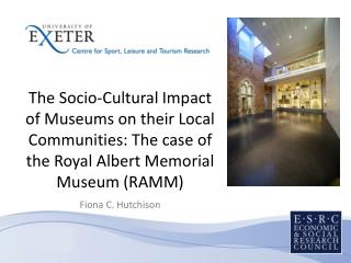 The Socio-Cultural Impact of Museums on their Local Communities: The case of the Royal Albert Memorial Museum RAMM  Fion