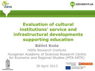 Evaluation of cultural institutions  service and infrastructural developments supporting education