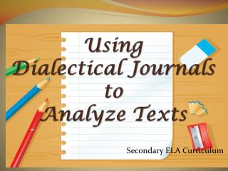 Using  Dialectical Journals  to  Analyze Texts