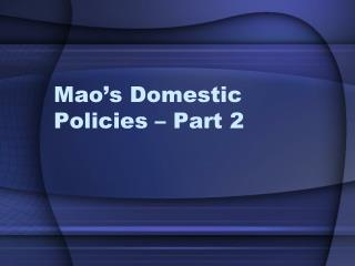 Mao s Domestic Policies   Part 2