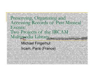 Preserving, Organizing and Accessing Records of Past Musical Events:  Two Projects of the IRCAM Multimedia Library