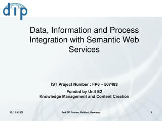 Data, Information and Process Integration with Semantic Web Services